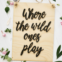 Where the wild ones play sign