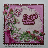 3D Luxury Handmade Card Live Life in Full Bloom Any Occasion Granny's Bonnet