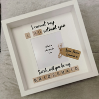 Bridesmaid proposal I cannot say I do without you photo frame