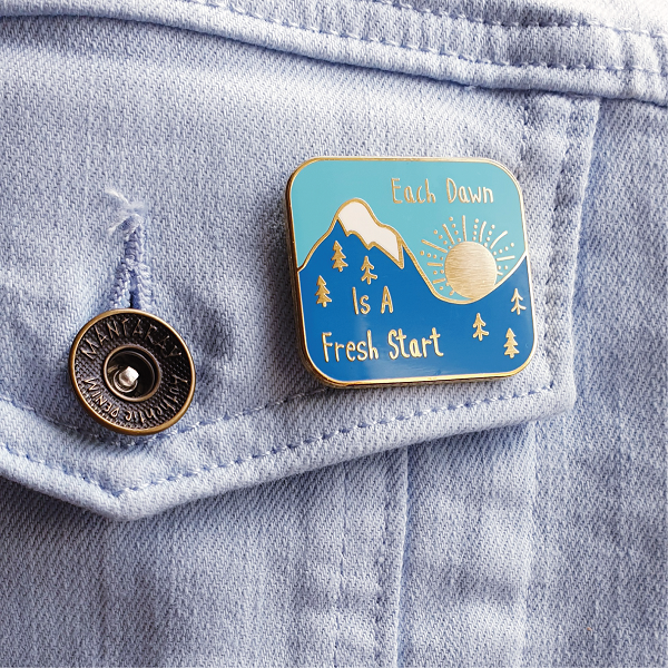 Each Dawn is a Fresh Start Enamel Pin