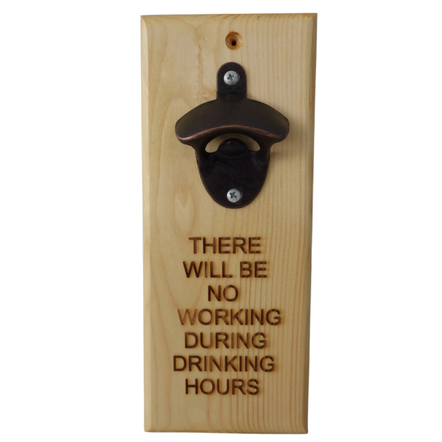 Beer Bottle Opener: There will be no working during drinking hours