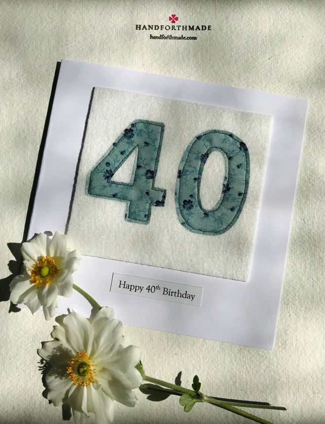 40th Birthday Card - 40 Age Card - Handmade Textile Card - Female Card