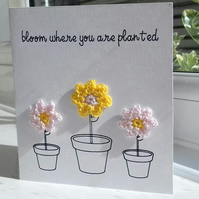 Greeting Card Bloom Where You Are Planted Blank Or Custom Message