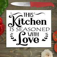 This Kitchen Is Seasoned With Love Chopping Board, Inspirational Cutting Board