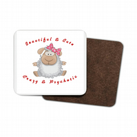 Funny Sheep Hardboard Coaster - Beautiful and Cute, Crazy and Psychotic