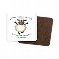 Funny Sheep Hardboard Coaster - I tried being normal, worst 10 minutes