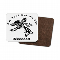 Cow I'm Just Not In The Mood Hardboard Coaster, Funny Cow