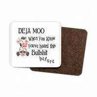 De Ja Moo When You Know You've Heard This ... Hardboard Coaster
