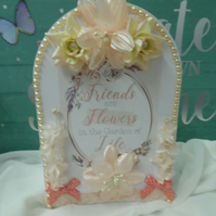 "handmade arched greetings card ""Friends are Like Flowers in the Garden of Life"""