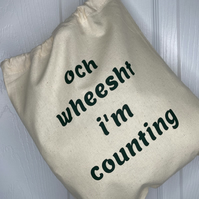 Och Wheesht I'm Counting, 100% cotton Knitting Sack with drawstring