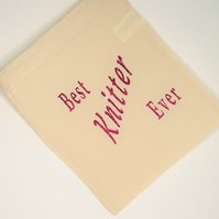Best Knitter Ever , 100% cotton knitting Sack with drawstring.project bag