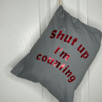 Shut up i'm counting, 100% cotton Knitting Sack with drawstring