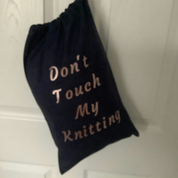Don't touch my Knitting ,L 100% cotton knitting Sack with drawstring.project bag