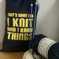 I Knit and I know Things ,Large 100% cotton knitting Sack with drawstring.