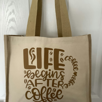 Life begins after coffee Design QualityJute & cotton tote