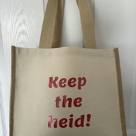 Keep the heid ! Design QualityJute & cotton tote bag