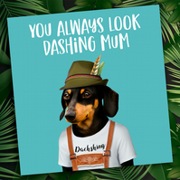 Dachshund Mother's Day card: You always look dashing mum-mom - Animalyser