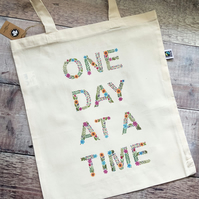 "Organic & Fairtrade ""One Day at a Time"" Tote Bag"