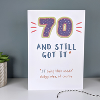 Funny 70th Birthday Card - Still Got It!