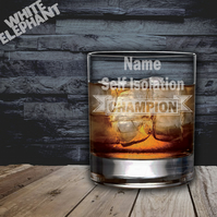 Laser Etched Self Isolation Champion Whiskey-Highball-Pint-Tankard Glass
