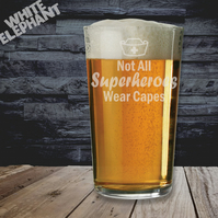 Laser Etched Not All Superheroes Wear Capes Whiskey-Highball-Pint-Tankard Glass
