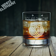 Laser Etched You Are Owlsome Whiskey-Highball-Pint-Tankard Glass