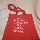 "Red tote ""you have the vocabulary of a baked potato"""