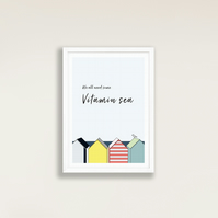 Beach hut print - we all need some vitamin sea