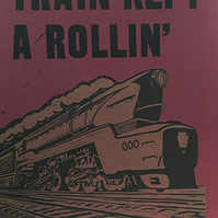 """""""Train Kept A Rollin..."""" Letterpress and Lino-cut poster, Wine Red."""
