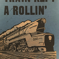 """Train Kept A Rollin..."" Letterpress and Lino-cut poster, Midnight Blue."
