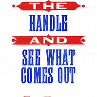 """""""Turn The Handle"""" Letterpress Poster."""