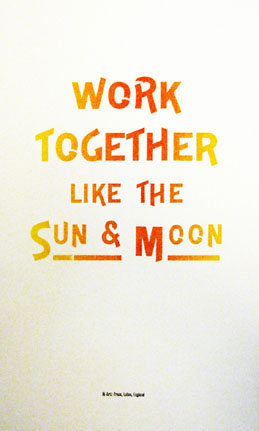 """Work Together Like The Sun & Moon"" Letterpress Poster."