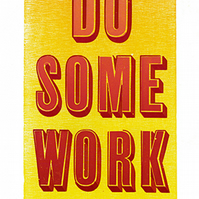 """Do Some Work"" Letterpress & Lino-Cut Poster."