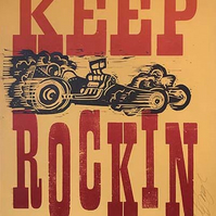 """Keep Rockin!"" Dragster Lino-cut and Letterpress Print."