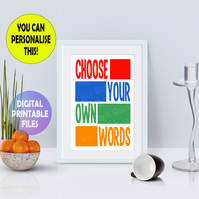 Choose Your Own Words poster. Printable A4 Poster. Personalised Art Print.