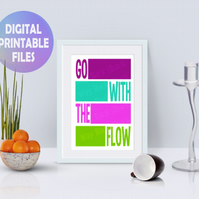 Go With The Flow poster. Printable A4 Poster. Wall Art Print.  Motivational