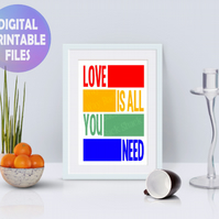 Love Is All You Need poster. Printable A4 Poster. Wall Art Print.  Motivational