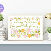 Smell the flowers poster. Printable A4 Poster. Wall Art Print.