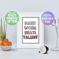 Hard Work Beats Talent A4 Print. Wall Art Print.