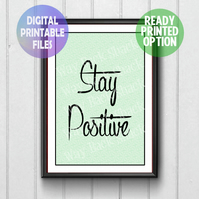 Stay Positive A4 Poster. Wall Art Print.