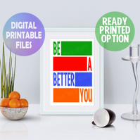 Be A Better You poster. A4 Poster. Wall Art Print.  Motivational Quote