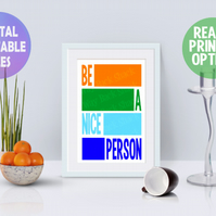 Be A Nice Person poster. A4 Poster. Wall Art Print.  Motivational Quote