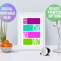 Go With The Flow poster. A4 Poster. Wall Art Print.  Motivational Quote
