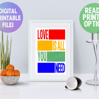 Love Is All You Need poster. A4 Poster. Wall Art Print.  Motivational Quote
