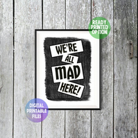 We're all mad here! poster. A4 Poster. Home decor