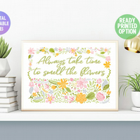 Smell the flowers poster. A4 Poster. Wall Art Print.