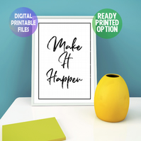 Make It Happen A4 Poster. Wall Art Print.