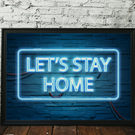 Let's Stay Home Poster, Stay Home Print, Neon Effect Print, Art Poster