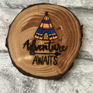 Adventure awaits tipi  tent camping wall hanging or coaster