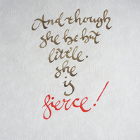 Though she be little, she is fierce - Charity Shakespeare on a4 parchment paper